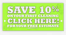 Click Here to Save 10% on Your First Cleaning